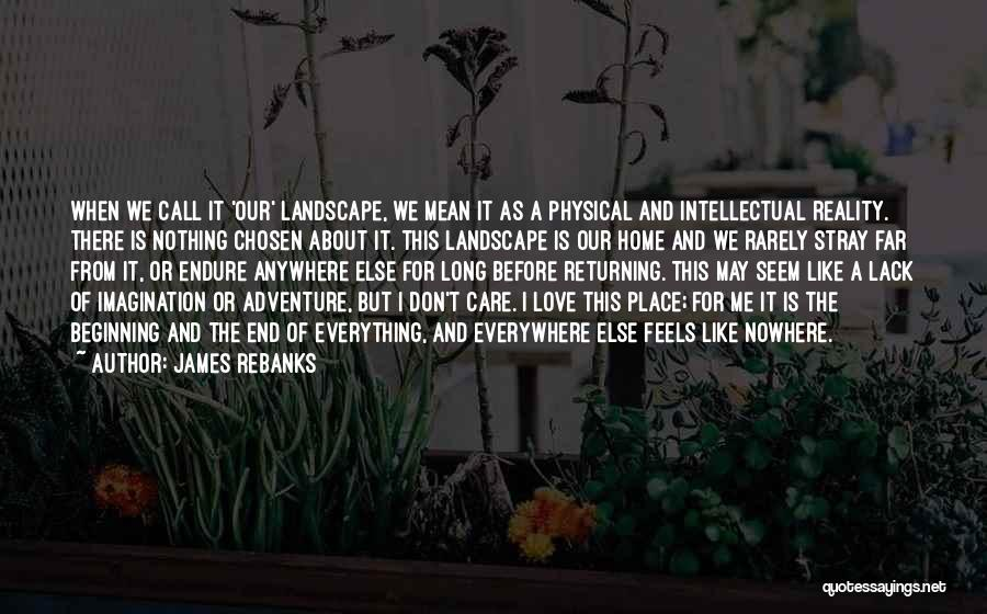 Nowhere Like Home Quotes By James Rebanks