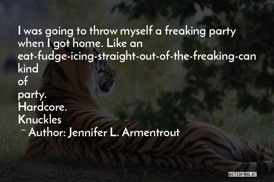 Nowhere Like Home Quotes By Jennifer L. Armentrout