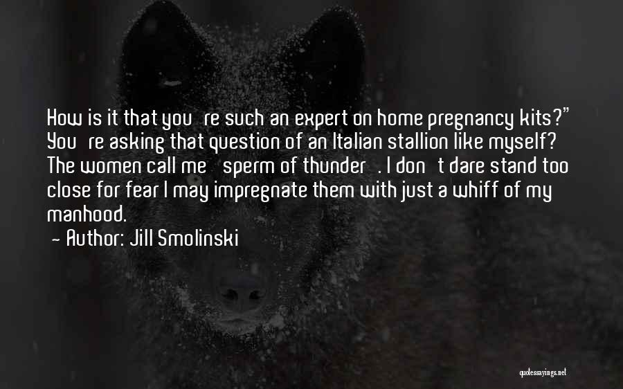 Nowhere Like Home Quotes By Jill Smolinski