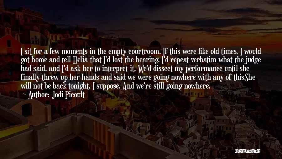Nowhere Like Home Quotes By Jodi Picoult