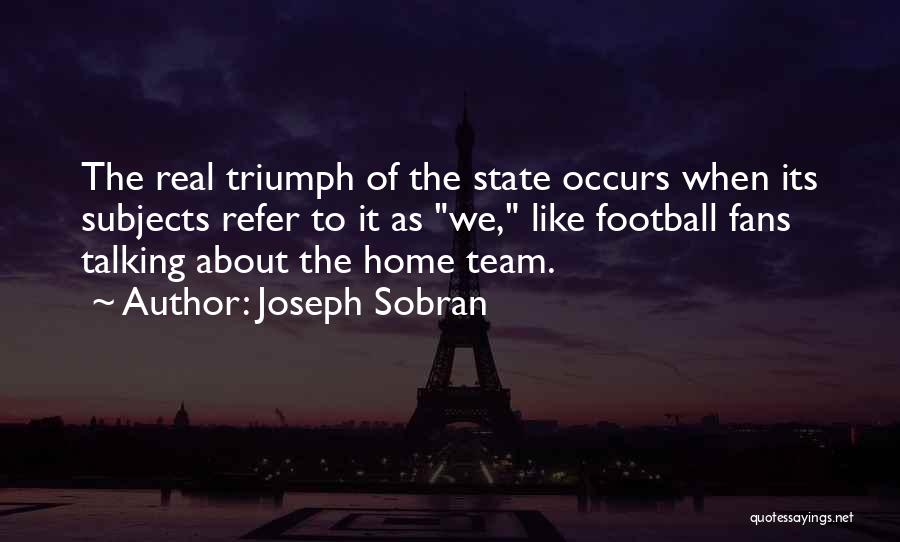 Nowhere Like Home Quotes By Joseph Sobran