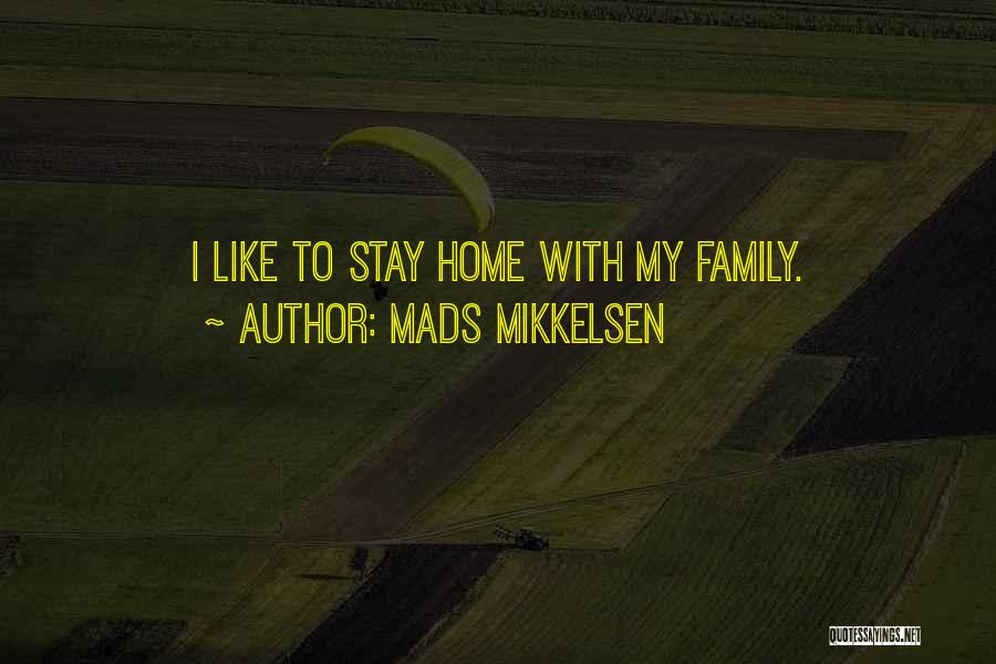 Nowhere Like Home Quotes By Mads Mikkelsen