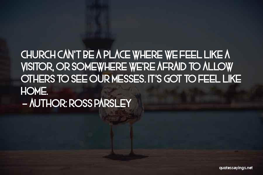 Nowhere Like Home Quotes By Ross Parsley