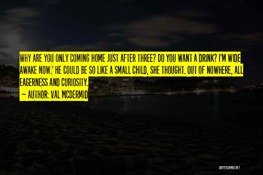 Nowhere Like Home Quotes By Val McDermid