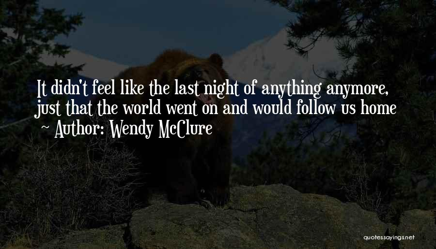 Nowhere Like Home Quotes By Wendy McClure