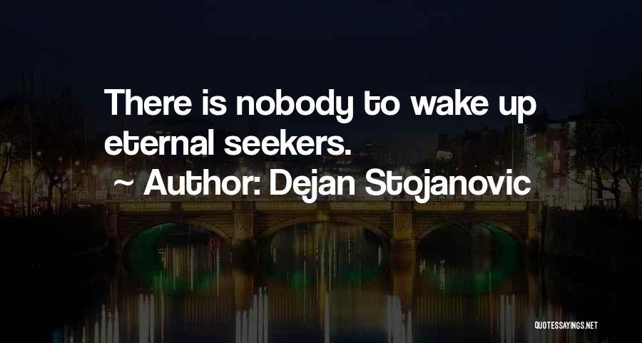 Nuala Ni Dhomhnaill Quotes By Dejan Stojanovic