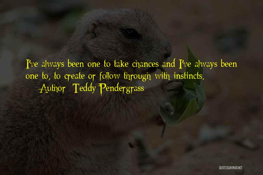 Nuala Ni Dhomhnaill Quotes By Teddy Pendergrass
