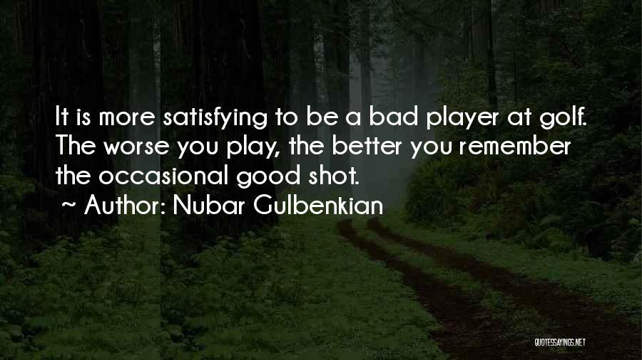 Nubar Gulbenkian Quotes 241027