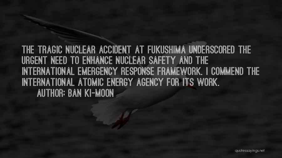 Nuclear Quotes By Ban Ki-moon