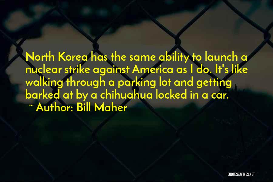 Nuclear Quotes By Bill Maher