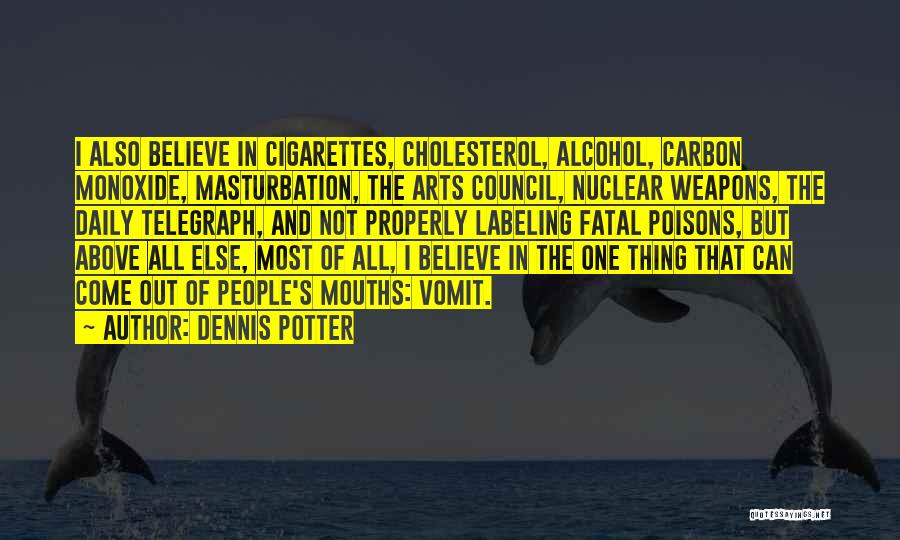 Nuclear Quotes By Dennis Potter