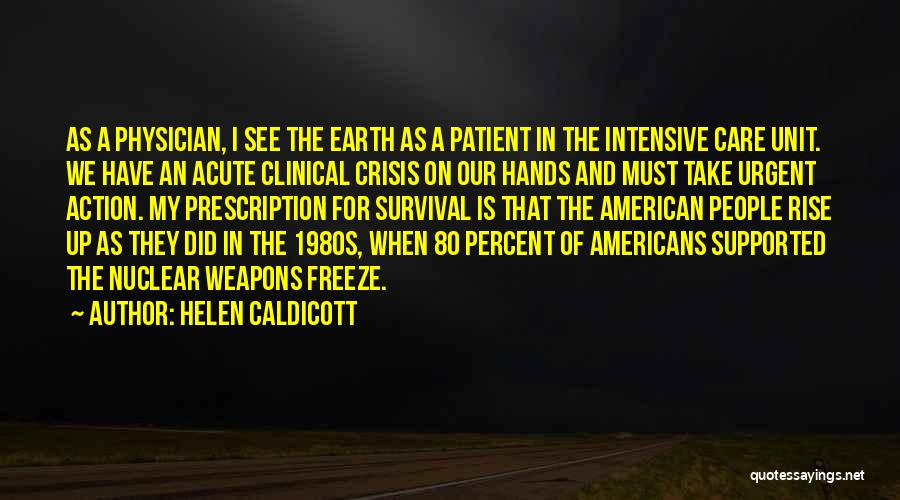 Nuclear Quotes By Helen Caldicott