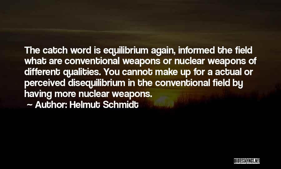 Nuclear Quotes By Helmut Schmidt