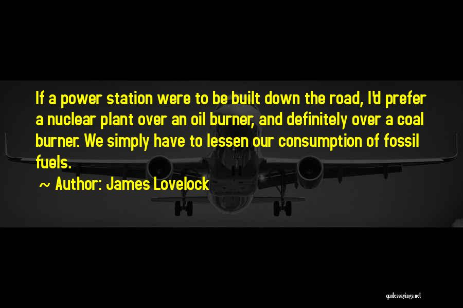 Nuclear Quotes By James Lovelock