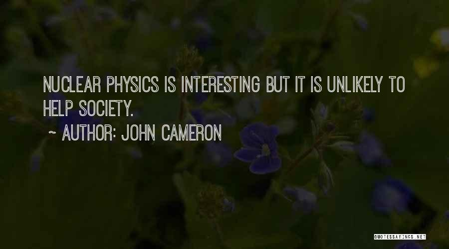 Nuclear Quotes By John Cameron