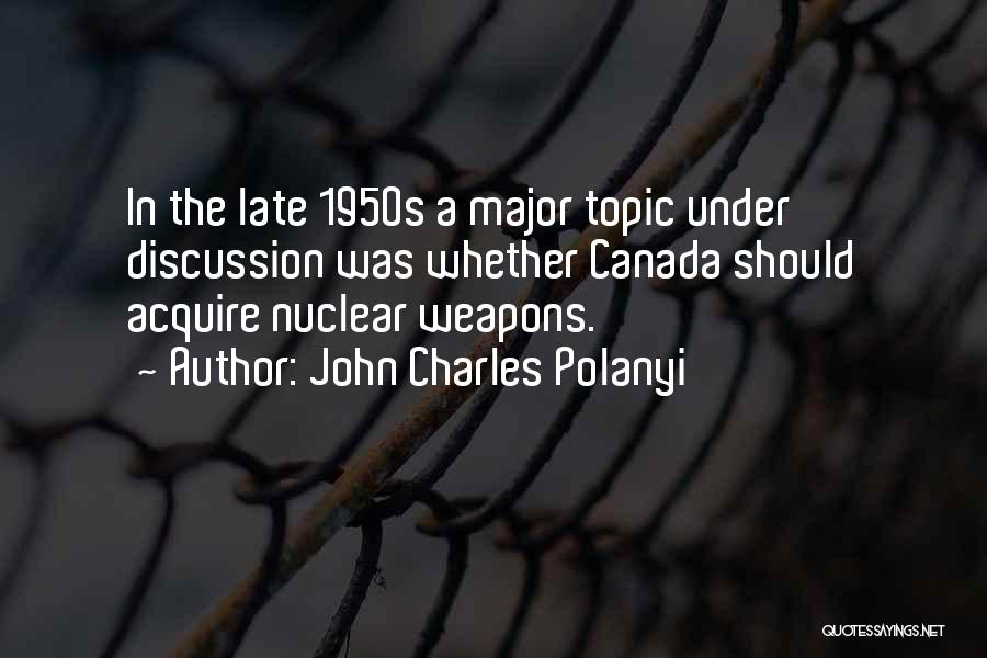 Nuclear Quotes By John Charles Polanyi