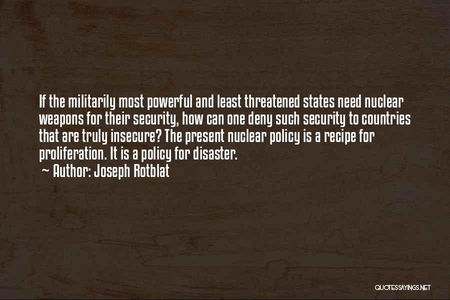 Nuclear Quotes By Joseph Rotblat