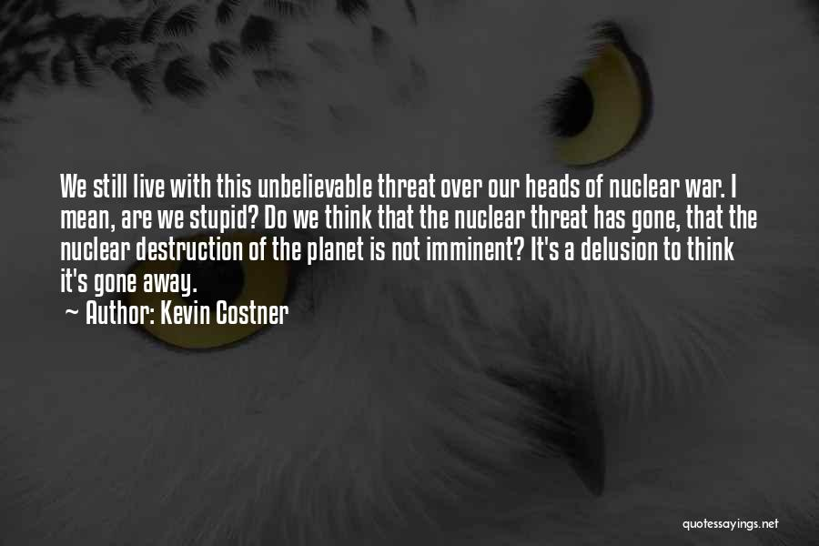 Nuclear Quotes By Kevin Costner