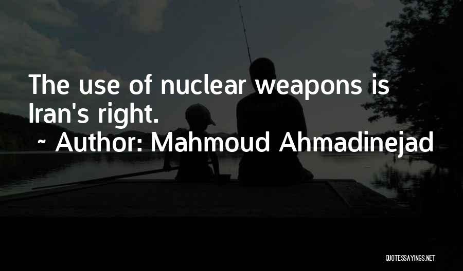 Nuclear Quotes By Mahmoud Ahmadinejad