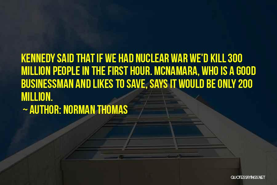 Nuclear Quotes By Norman Thomas