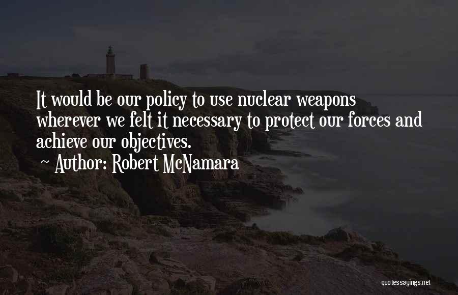 Nuclear Quotes By Robert McNamara