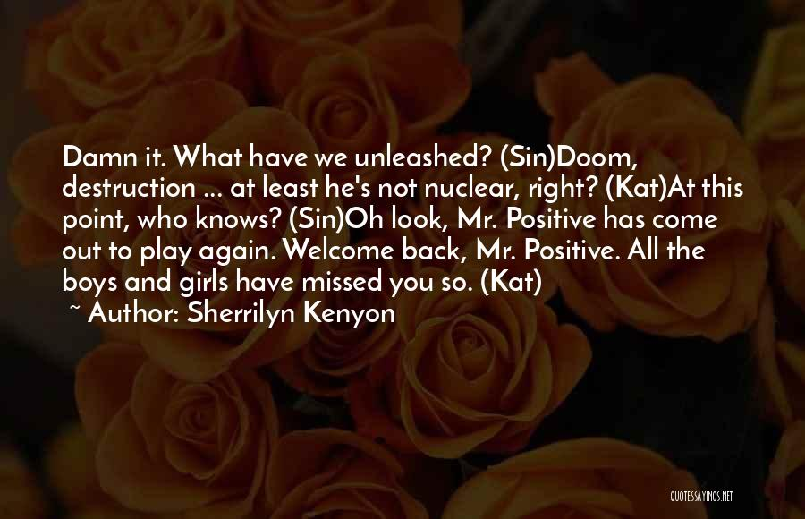 Nuclear Quotes By Sherrilyn Kenyon