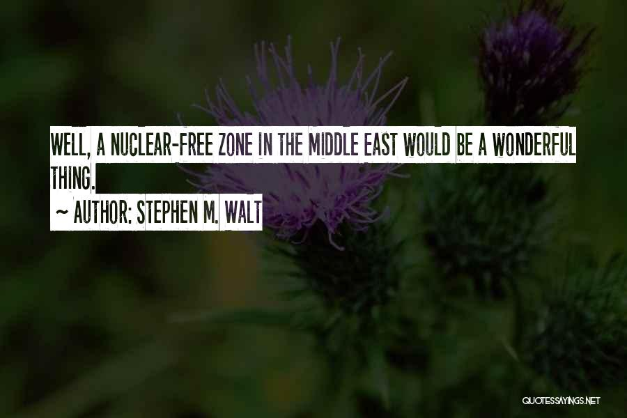 Nuclear Quotes By Stephen M. Walt