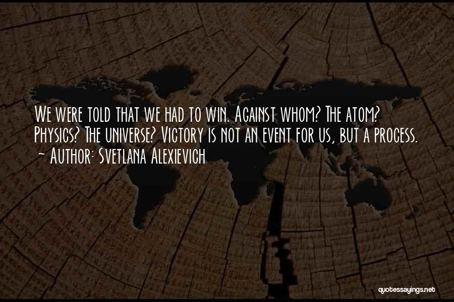 Nuclear Quotes By Svetlana Alexievich