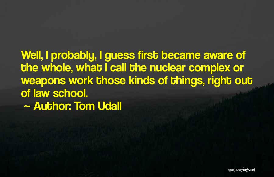 Nuclear Quotes By Tom Udall