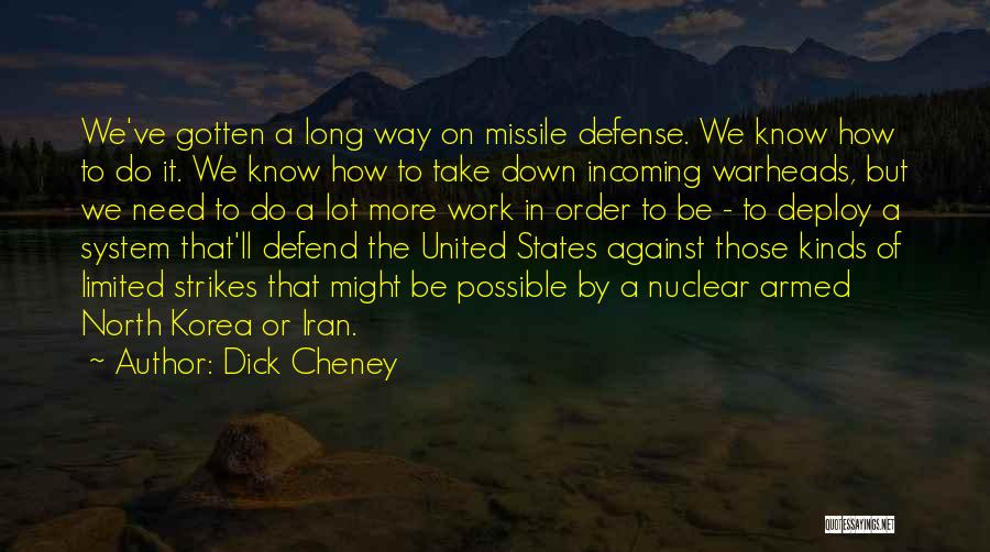 Nuclear Warheads Quotes By Dick Cheney