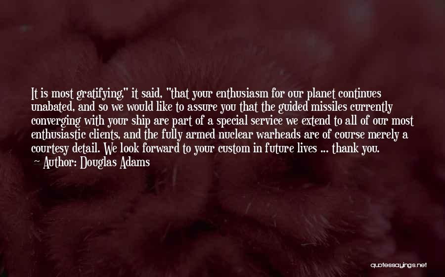 Nuclear Warheads Quotes By Douglas Adams