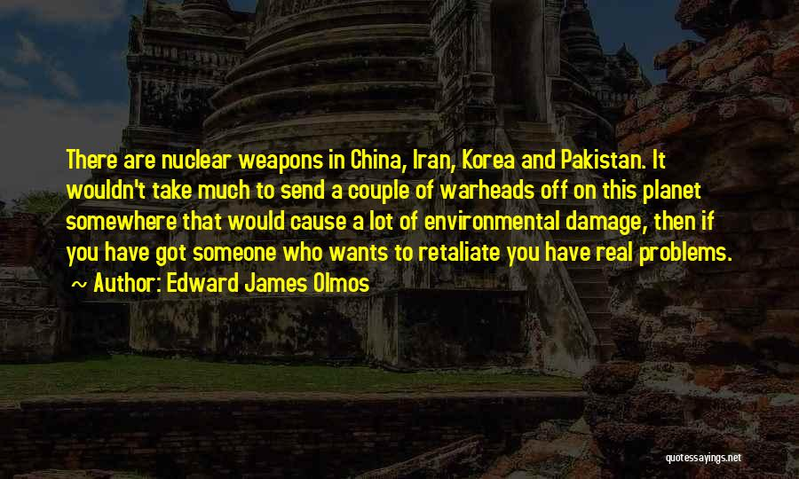 Nuclear Warheads Quotes By Edward James Olmos