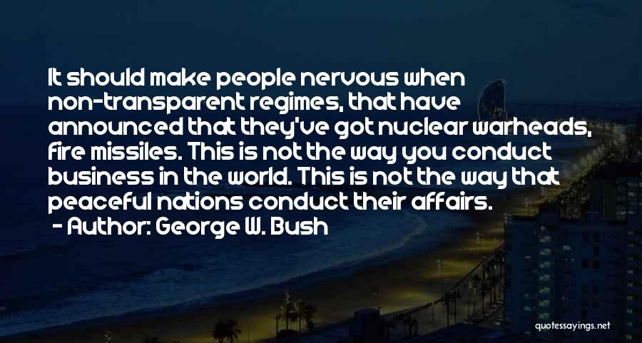Nuclear Warheads Quotes By George W. Bush