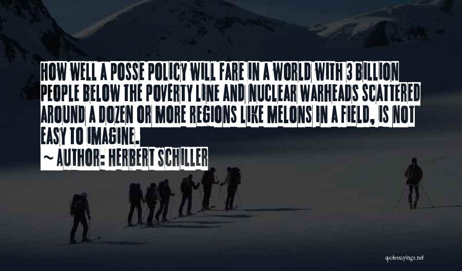 Nuclear Warheads Quotes By Herbert Schiller