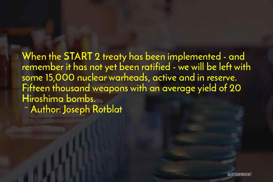 Nuclear Warheads Quotes By Joseph Rotblat