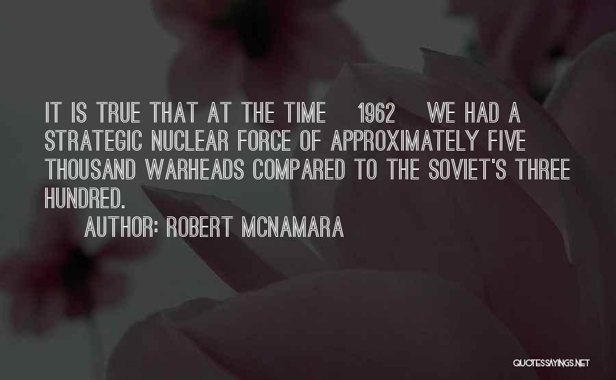 Nuclear Warheads Quotes By Robert McNamara