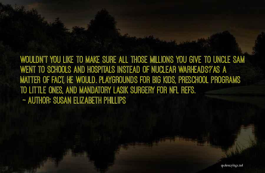 Nuclear Warheads Quotes By Susan Elizabeth Phillips