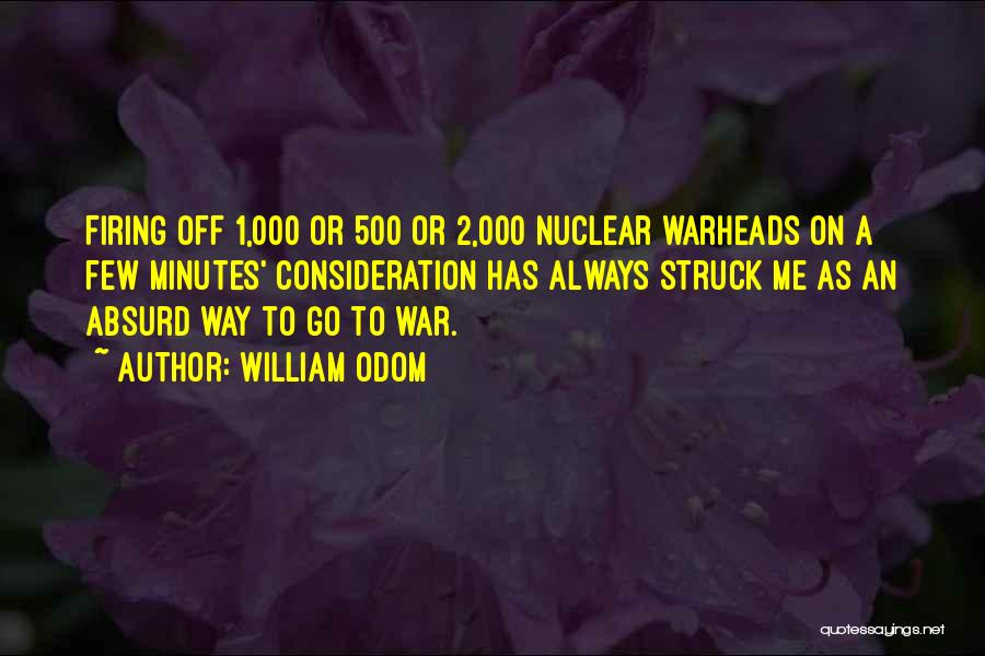 Nuclear Warheads Quotes By William Odom