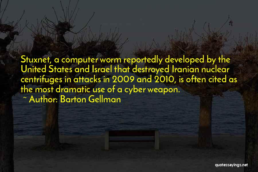 Nuclear Weapon Quotes By Barton Gellman