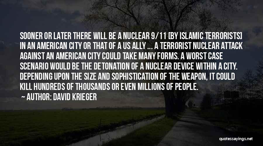 Nuclear Weapon Quotes By David Krieger