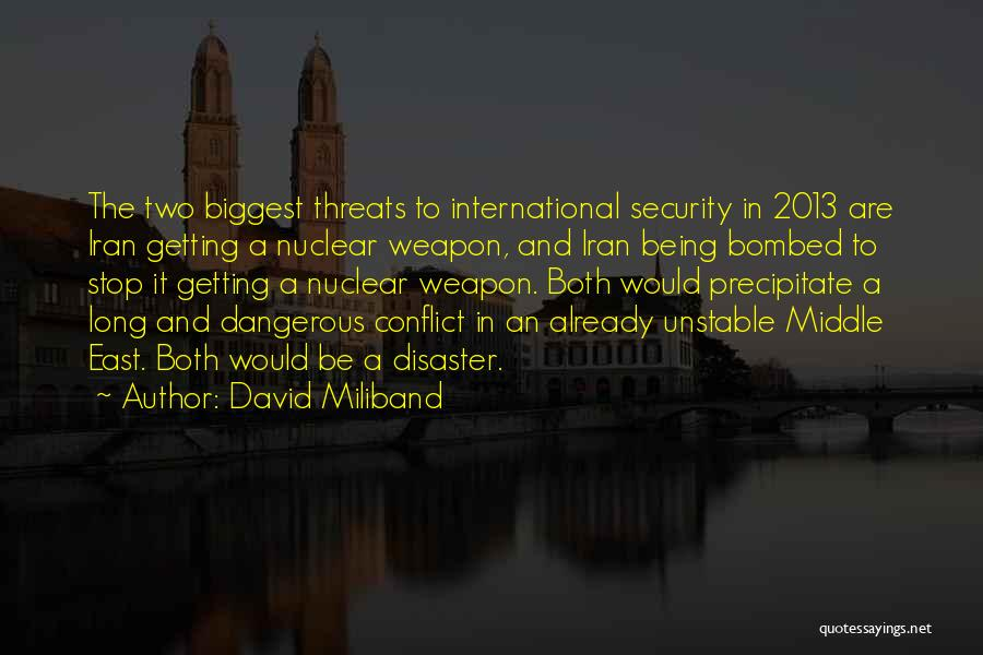 Nuclear Weapon Quotes By David Miliband