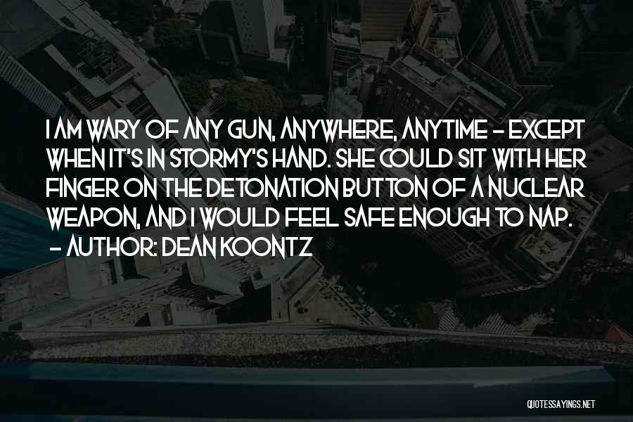 Nuclear Weapon Quotes By Dean Koontz