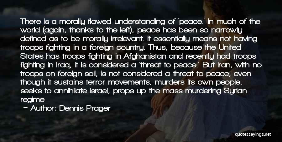 Nuclear Weapon Quotes By Dennis Prager