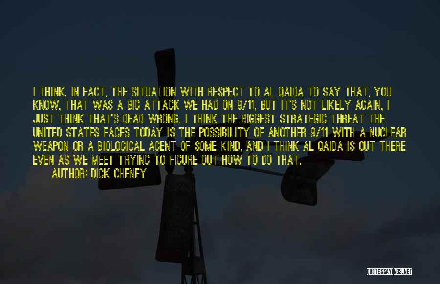 Nuclear Weapon Quotes By Dick Cheney