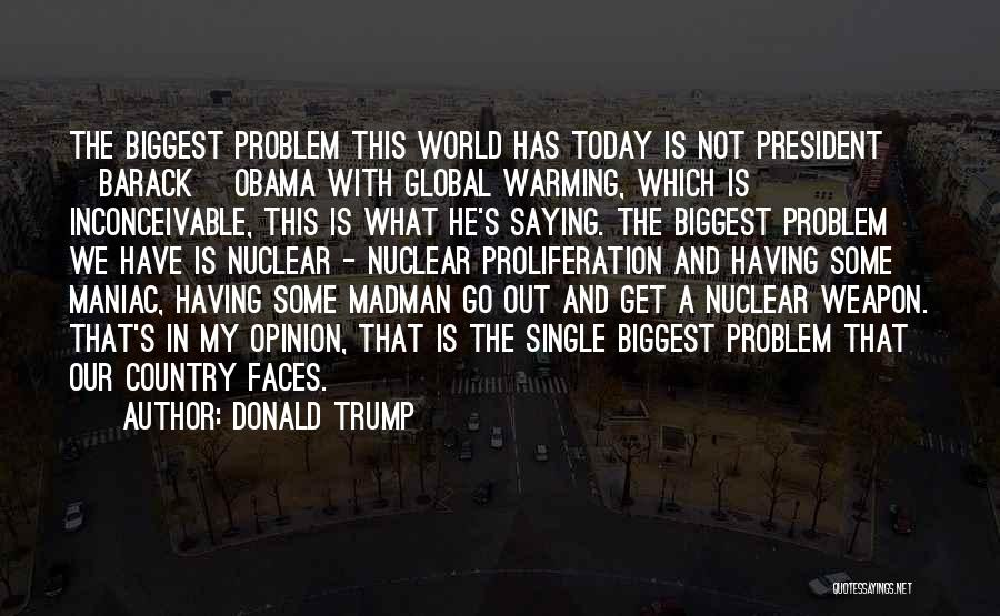 Nuclear Weapon Quotes By Donald Trump