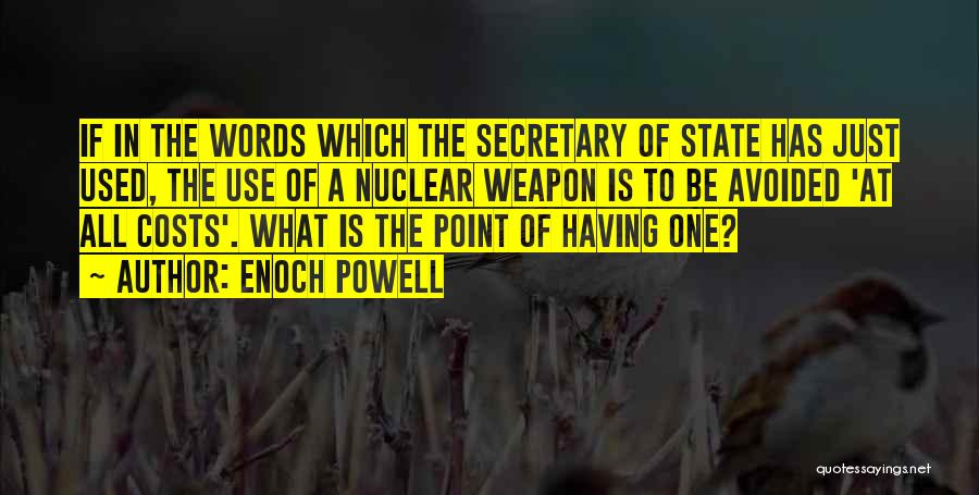 Nuclear Weapon Quotes By Enoch Powell