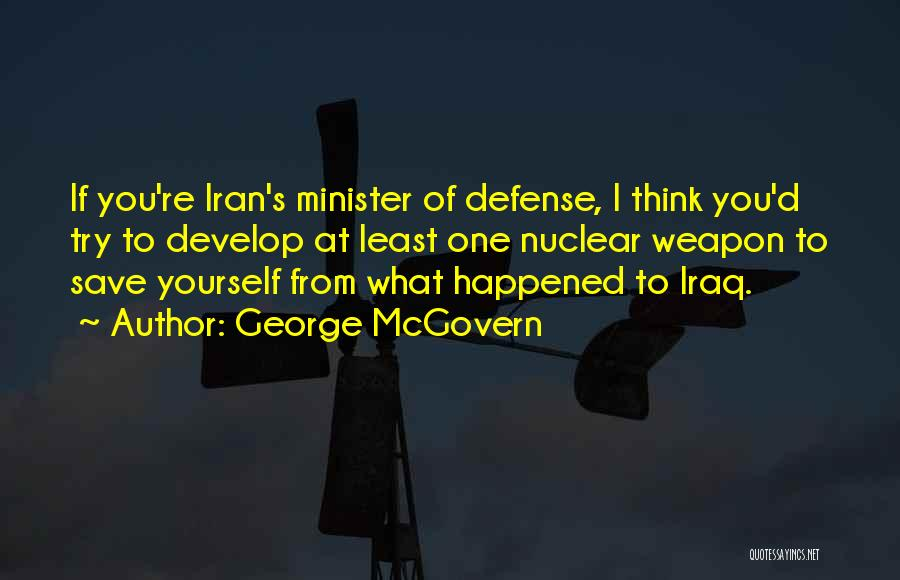 Nuclear Weapon Quotes By George McGovern