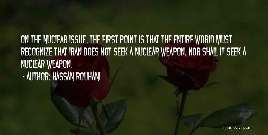 Nuclear Weapon Quotes By Hassan Rouhani