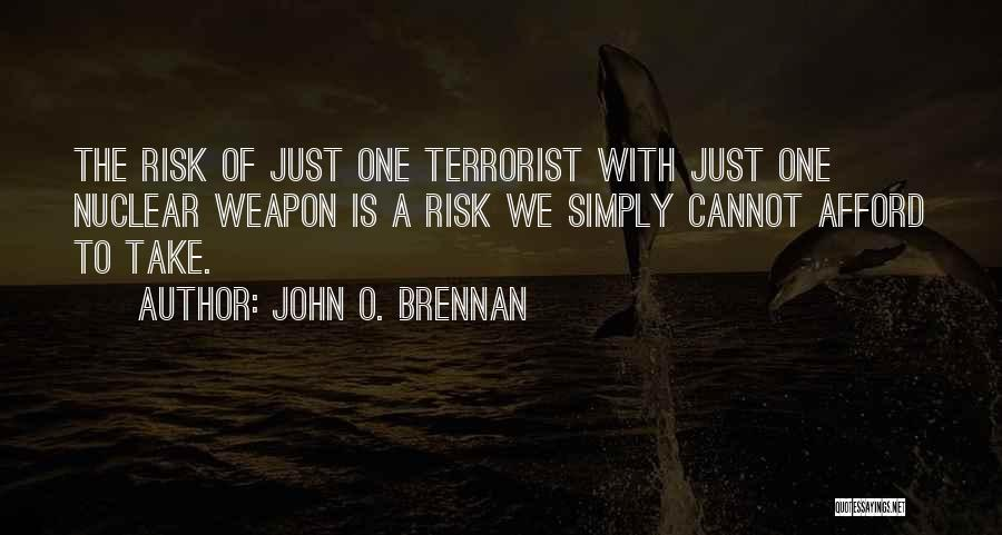 Nuclear Weapon Quotes By John O. Brennan