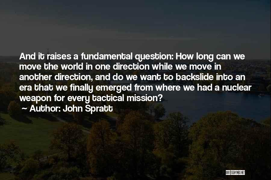 Nuclear Weapon Quotes By John Spratt